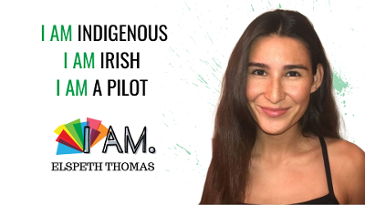 I Am Indigenous, I Am Irish, I Am A Pilot